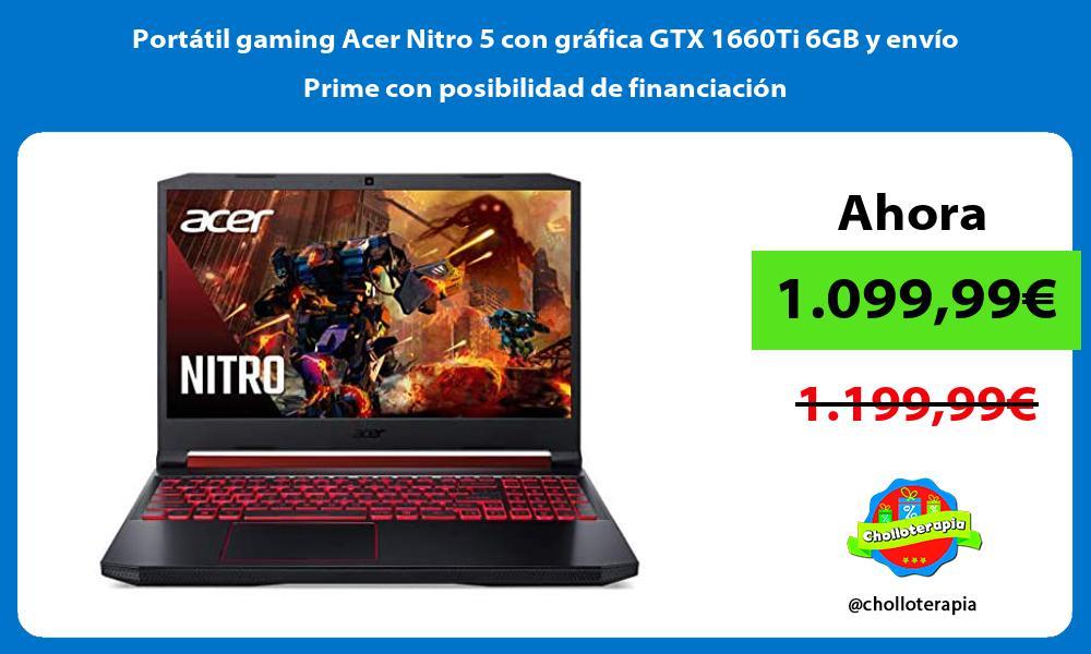 Portátil gaming Acer Nitro 5 con gráfica GTX 1660Ti 6GB y envío Prime con posibilidad de financiación