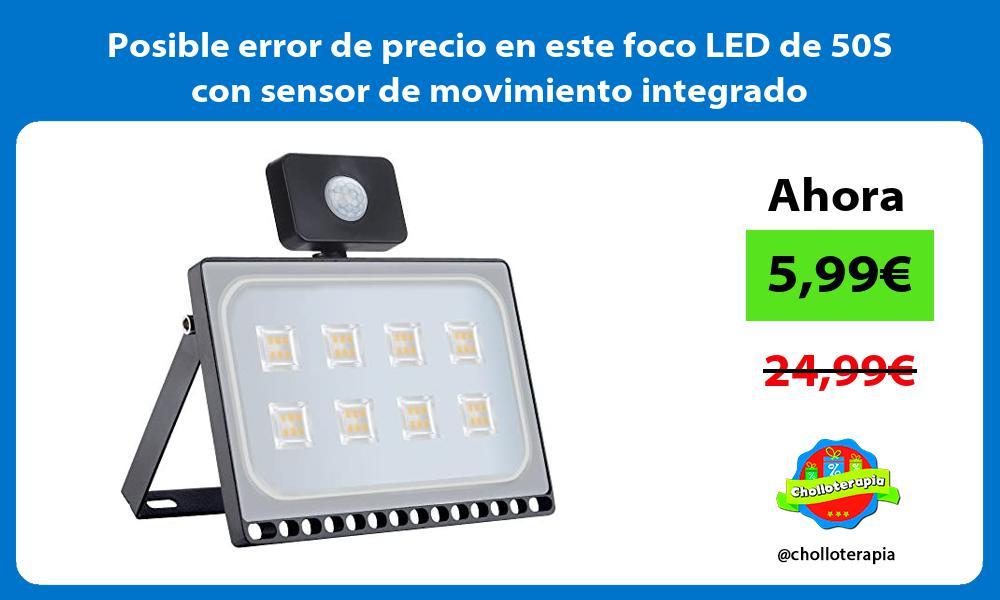 Posible error de precio en este foco LED de 50S con sensor de movimiento integrado