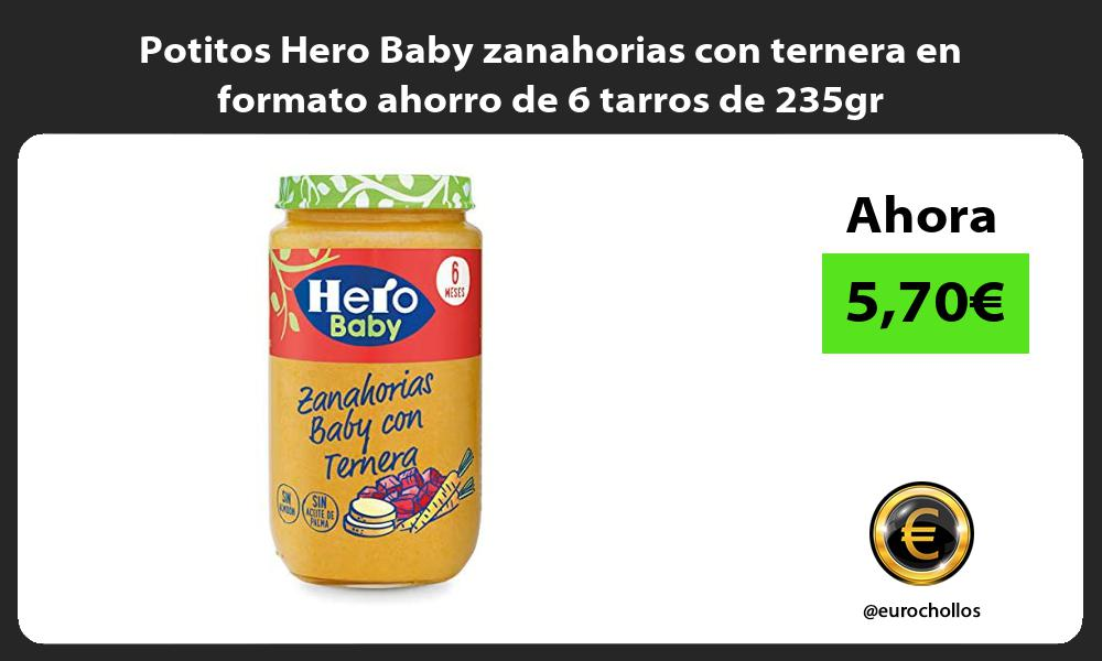 Potitos Hero Baby zanahorias con ternera en formato ahorro de 6 tarros de 235gr
