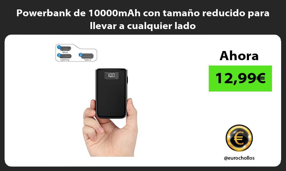 Powerbank de 10000mAh con tamaño reducido para llevar a cualquier lado