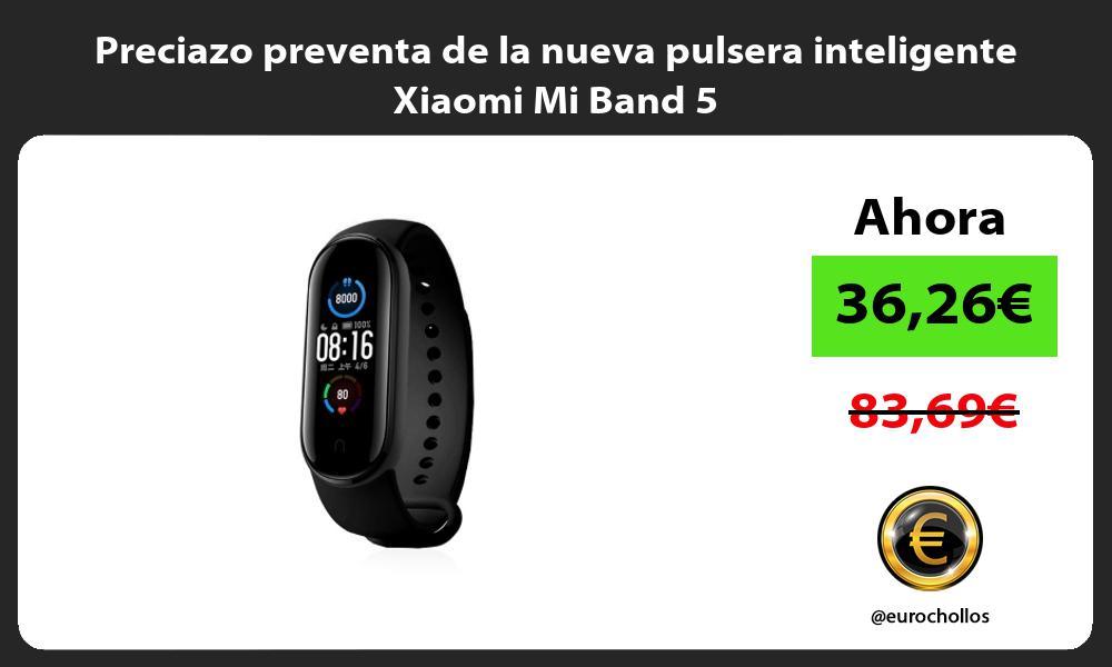 Preciazo preventa de la nueva pulsera inteligente Xiaomi Mi Band 5