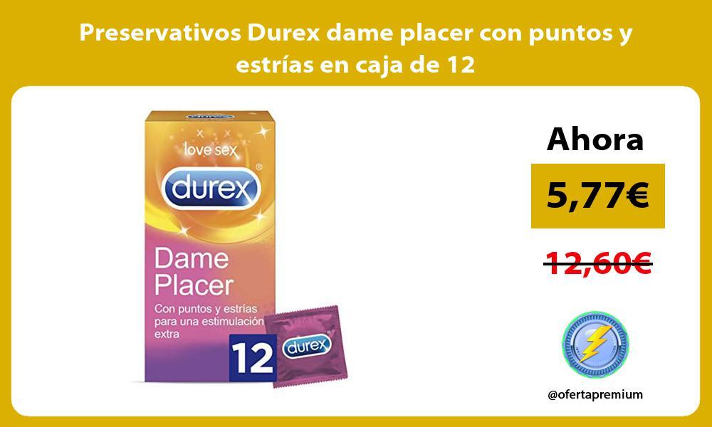 Preservativos Durex dame placer con puntos y estrías en caja de 12
