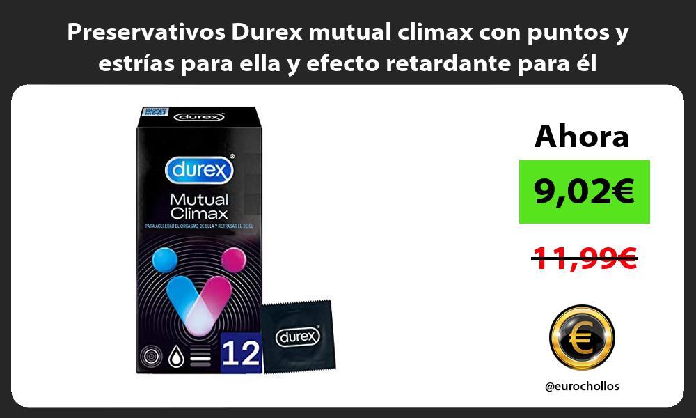 Preservativos Durex mutual climax con puntos y estrías para ella y efecto retardante para él