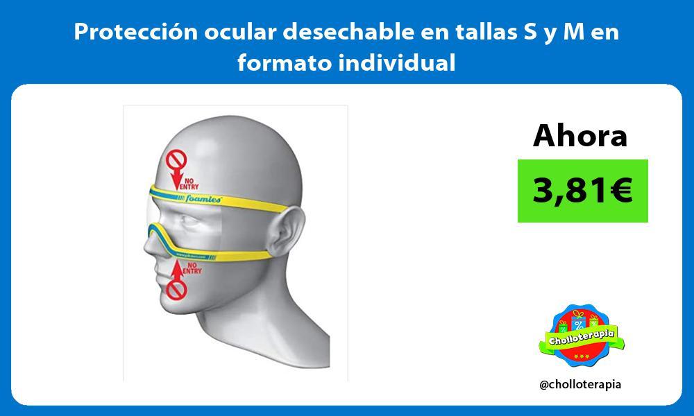 Protección ocular desechable en tallas S y M en formato individual
