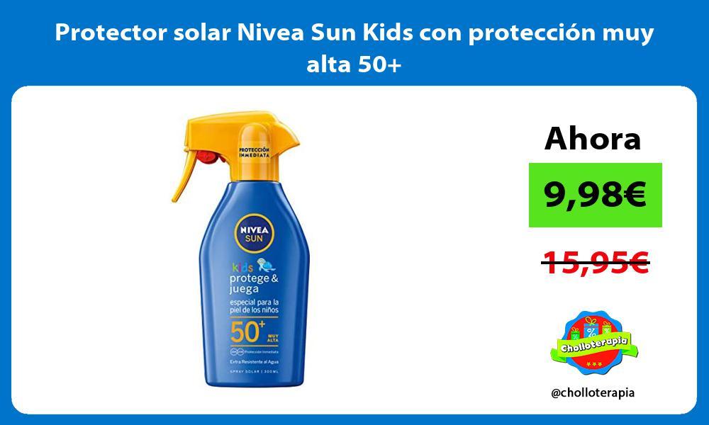 Protector solar Nivea Sun Kids con protección muy alta 50