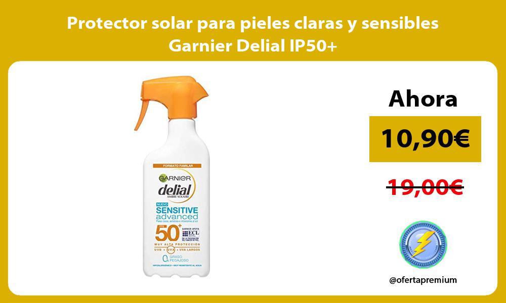 Protector solar para pieles claras y sensibles Garnier Delial IP50