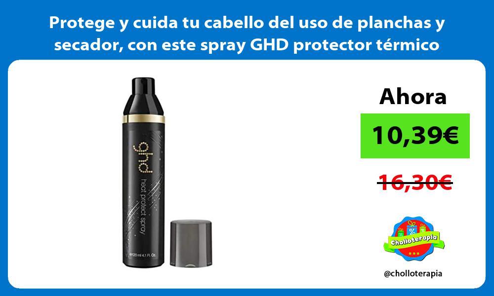 Protege y cuida tu cabello del uso de planchas y secador con este spray GHD protector térmico