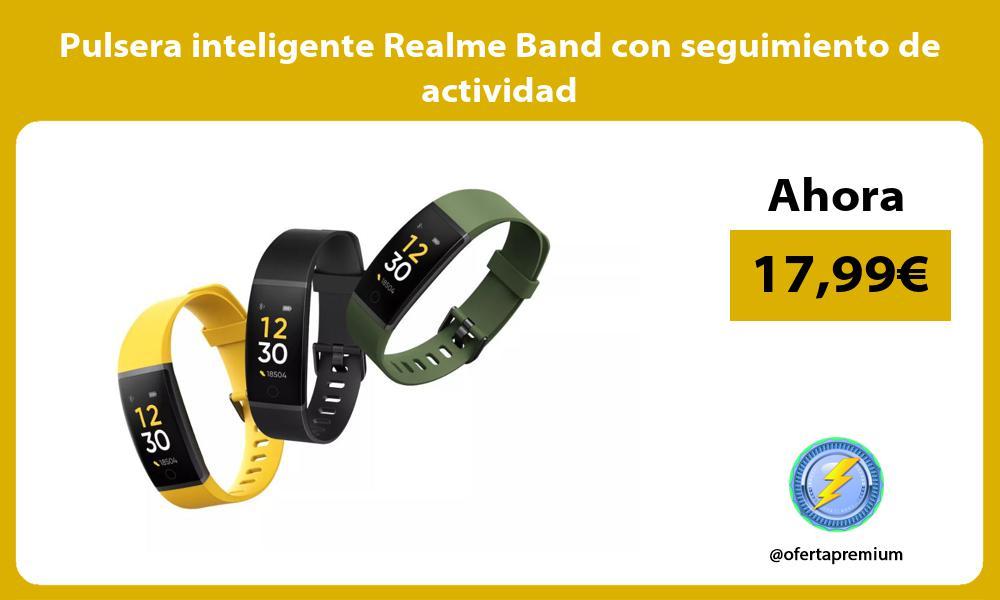 Pulsera inteligente Realme Band con seguimiento de actividad