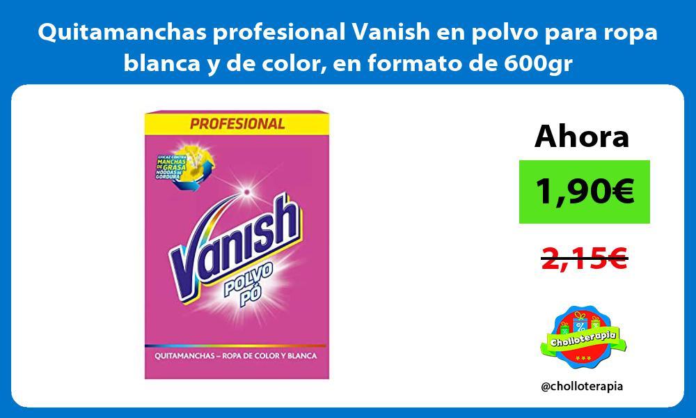 Quitamanchas profesional Vanish en polvo para ropa blanca y de color en formato de 600gr