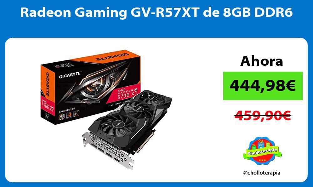 Radeon Gaming GV R57XT de 8GB DDR6