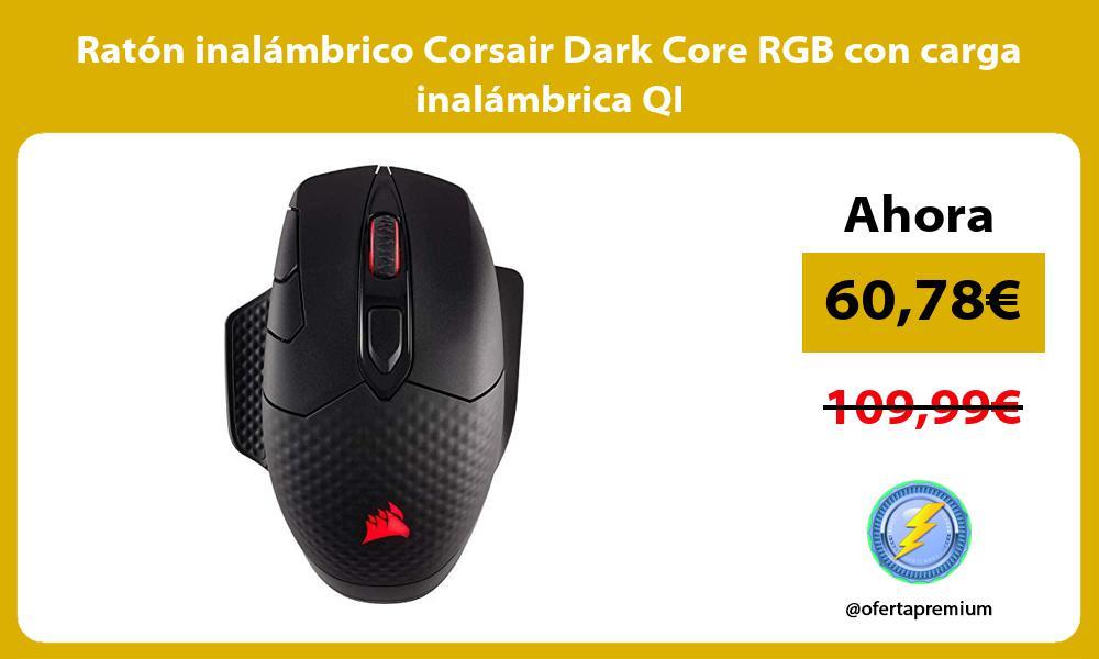 Ratón inalámbrico Corsair Dark Core RGB con carga inalámbrica QI