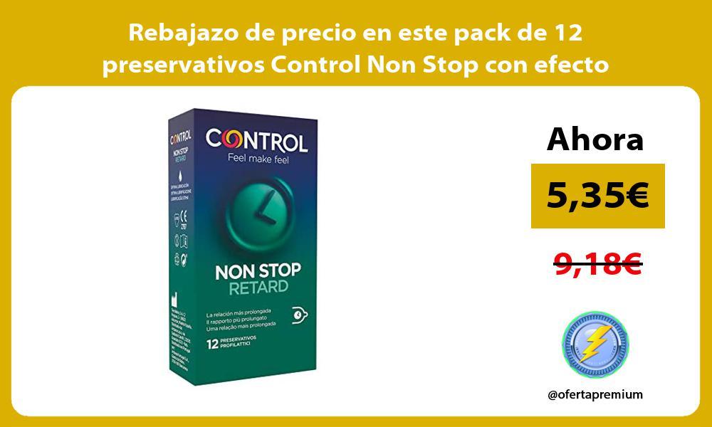 Rebajazo de precio en este pack de 12 preservativos Control Non Stop con efecto retardante