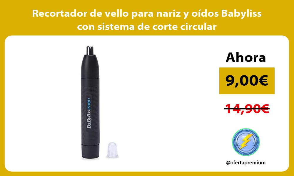 Recortador de vello para nariz y oídos Babyliss con sistema de corte circular