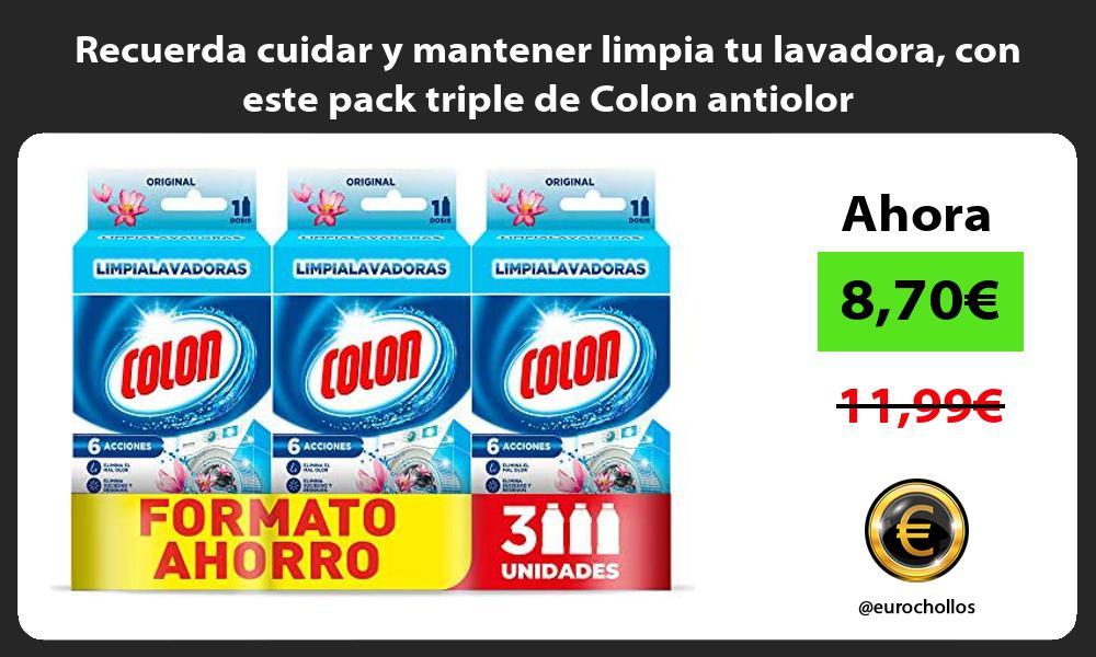 Recuerda cuidar y mantener limpia tu lavadora con este pack triple de Colon antiolor