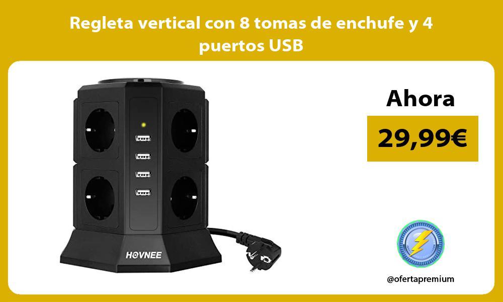 Regleta vertical con 8 tomas de enchufe y 4 puertos USB