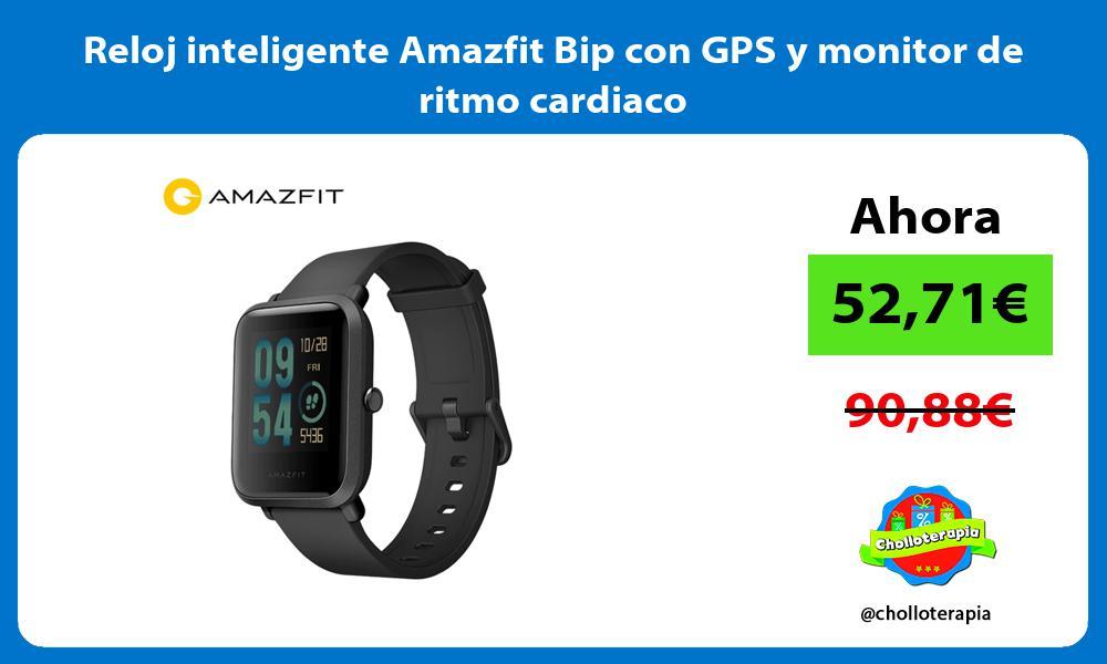 Reloj inteligente Amazfit Bip con GPS y monitor de ritmo cardiaco