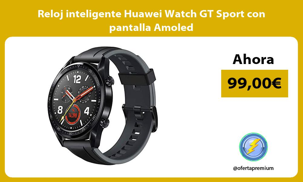 Reloj inteligente Huawei Watch GT Sport con pantalla Amoled