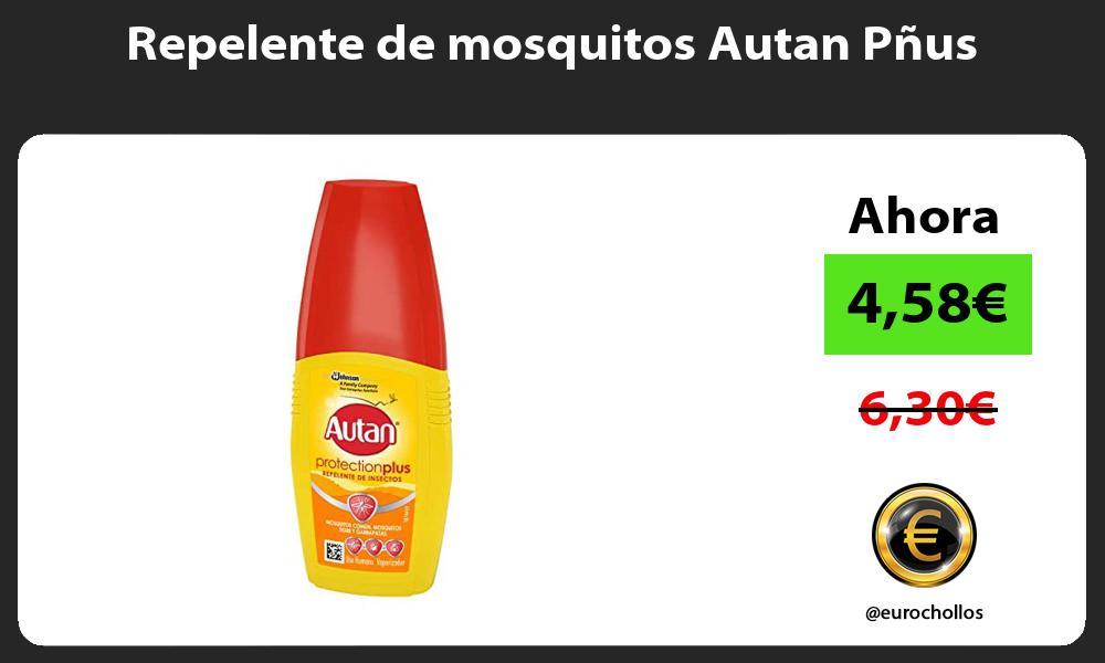 Repelente de mosquitos Autan Pñus