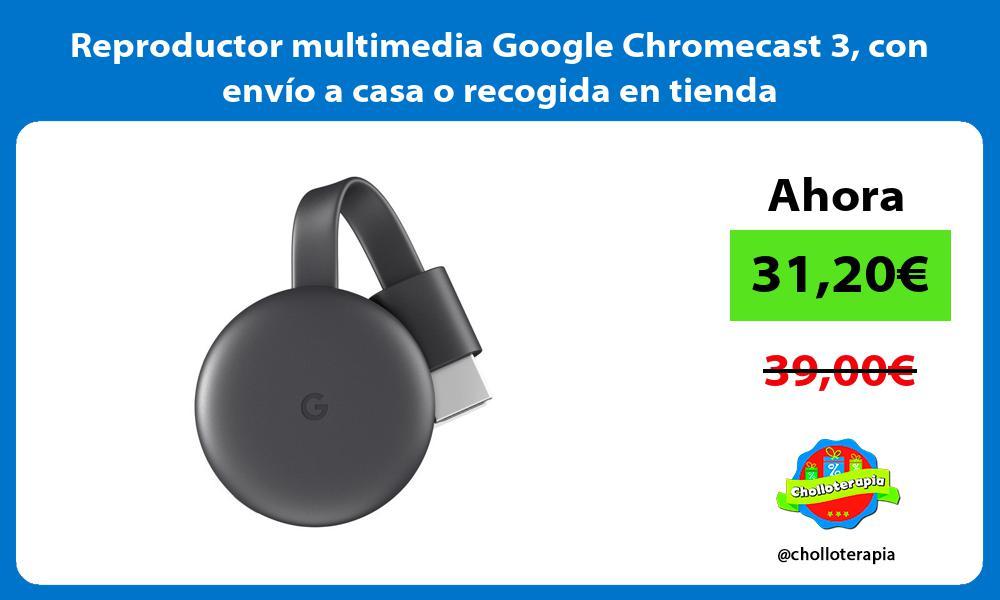 Reproductor multimedia Google Chromecast 3 con envío a casa o recogida en tienda