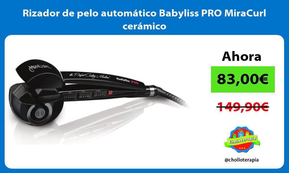 Rizador de pelo automático Babyliss PRO MiraCurl cerámico