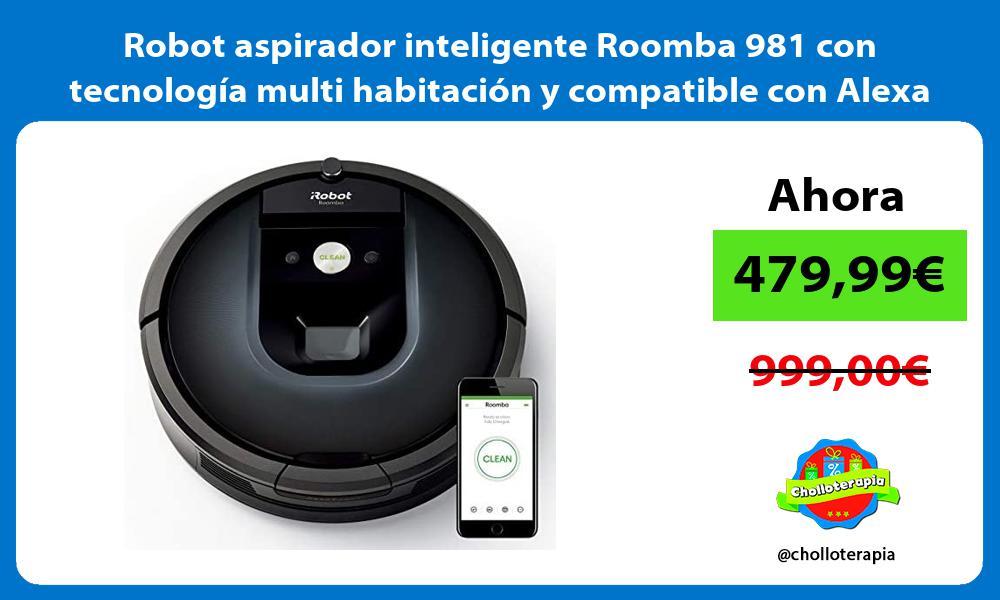 Robot aspirador inteligente Roomba 981 con tecnología multi habitación y compatible con Alexa
