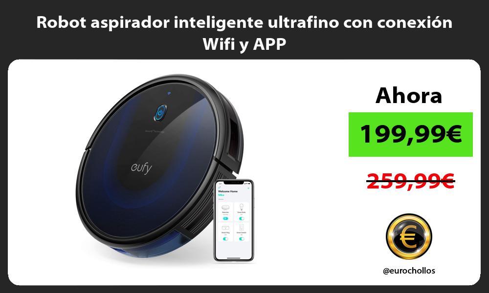 Robot aspirador inteligente ultrafino con conexión Wifi y APP