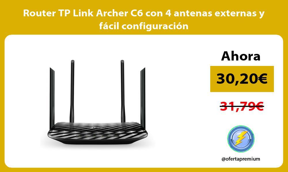 Router TP Link Archer C6 con 4 antenas externas y fácil configuración