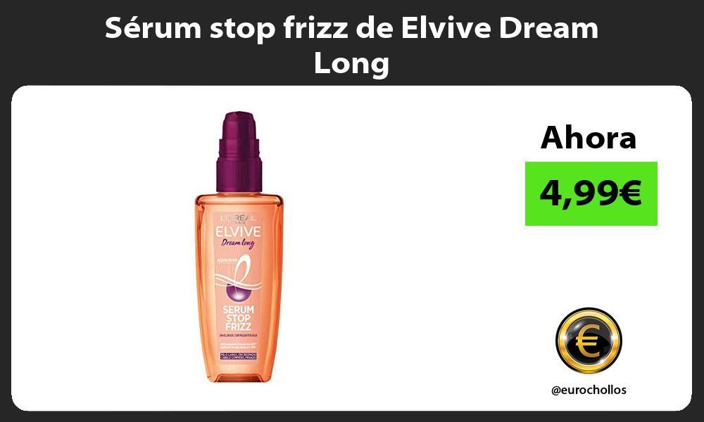Sérum stop frizz de Elvive Dream Long