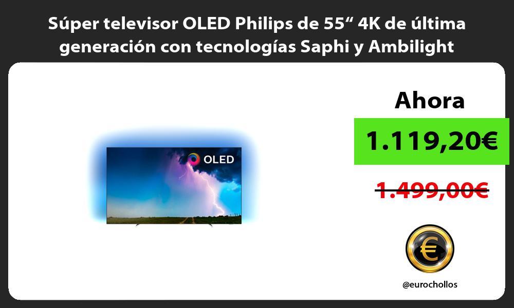 """Súper televisor OLED Philips de 55"""" 4K de última generación con tecnologías Saphi y Ambilight"""