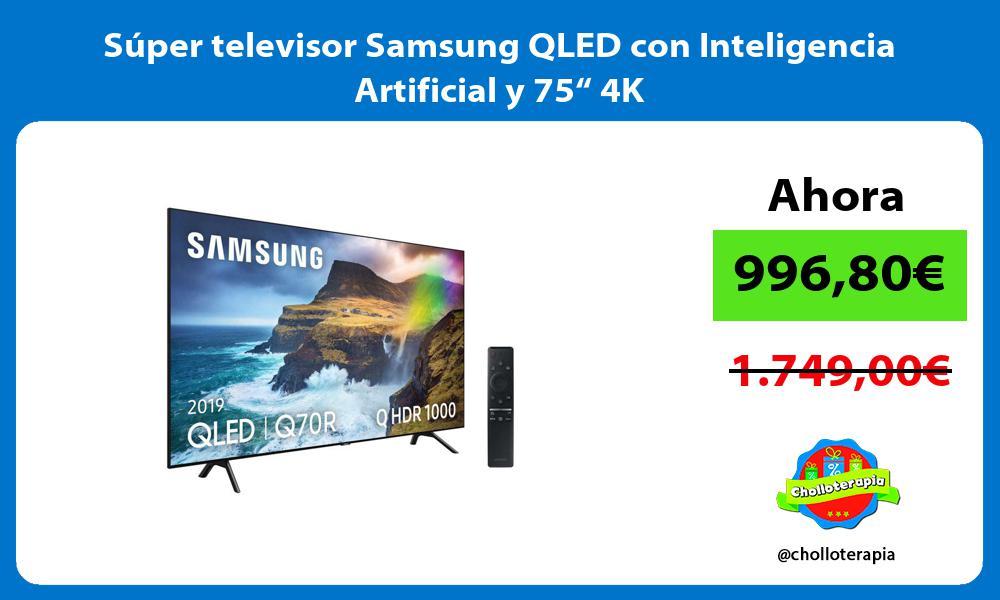 """Súper televisor Samsung QLED con Inteligencia Artificial y 75"""" 4K"""