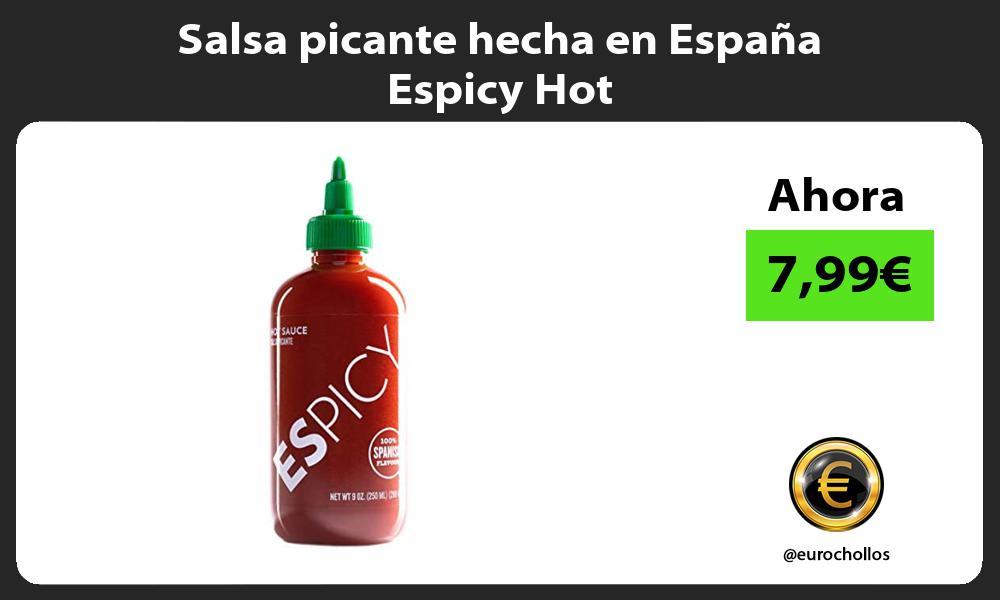 Salsa picante hecha en España Espicy Hot