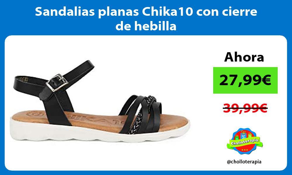 Sandalias planas Chika10 con cierre de hebilla
