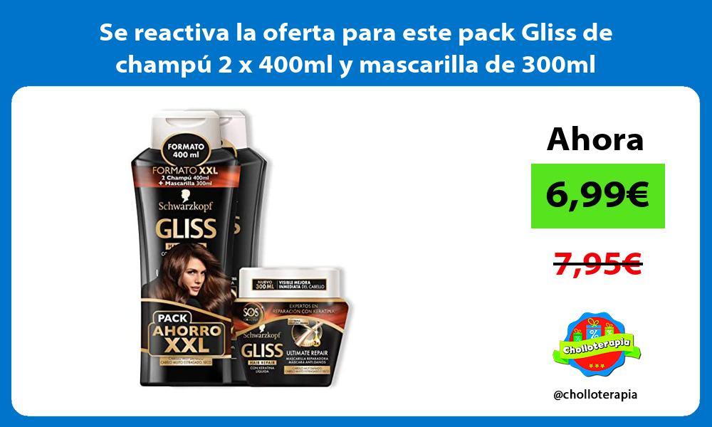 Se reactiva la oferta para este pack Gliss de champú 2 x 400ml y mascarilla de 300ml