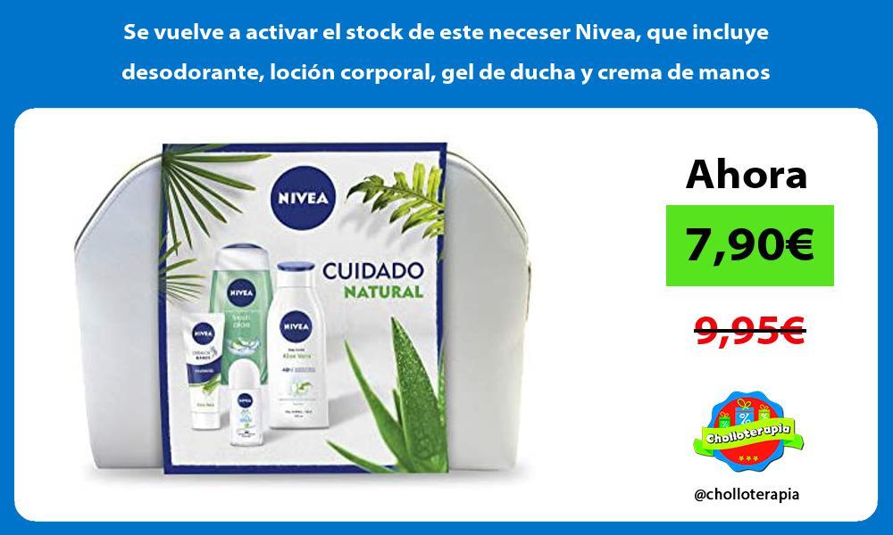 Se vuelve a activar el stock de este neceser Nivea que incluye desodorante loción corporal gel de ducha y crema de manos
