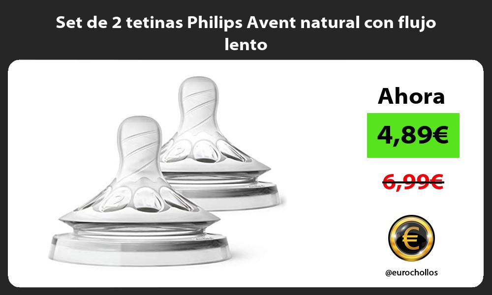 Set de 2 tetinas Philips Avent natural con flujo lento