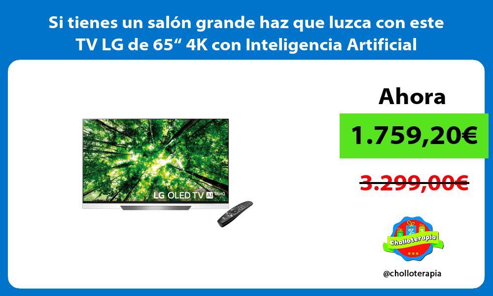"""Si tienes un salón grande haz que luzca con este TV LG de 65"""" 4K con Inteligencia Artificial"""