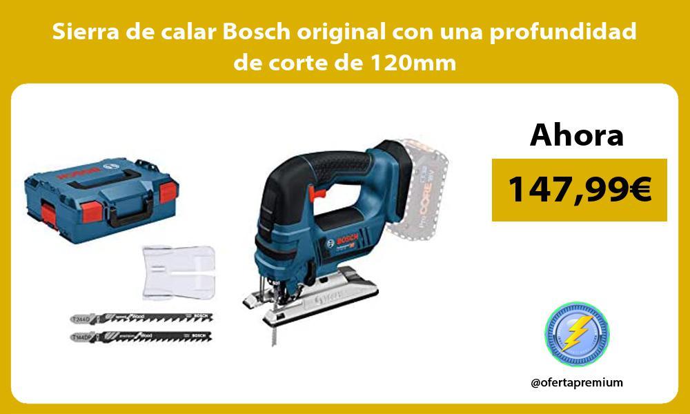 Sierra de calar Bosch original con una profundidad de corte de 120mm