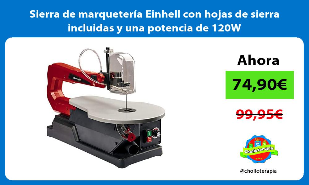 Sierra de marquetería Einhell con hojas de sierra incluidas y una potencia de 120W