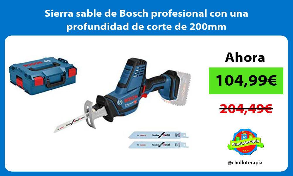 Sierra sable de Bosch profesional con una profundidad de corte de 200mm