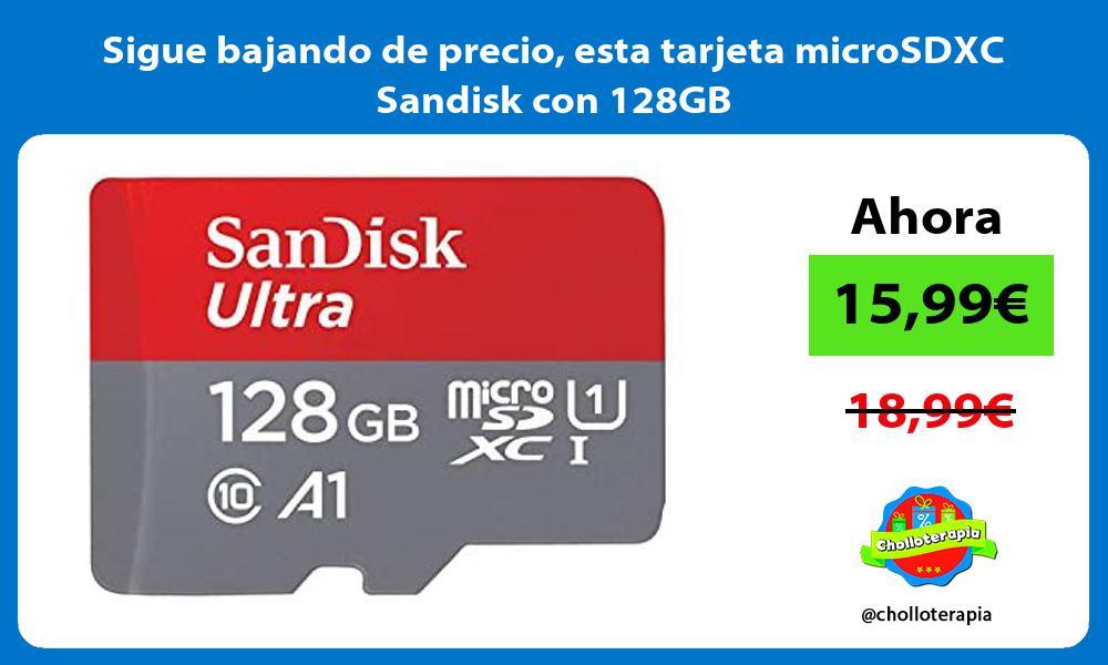 Sigue bajando de precio esta tarjeta microSDXC Sandisk con 128GB