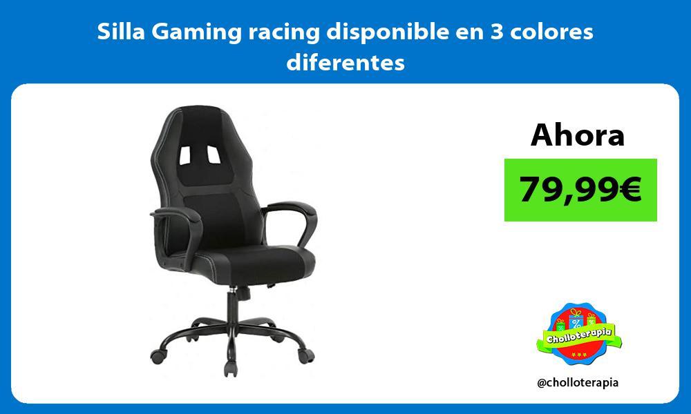 Silla Gaming racing disponible en 3 colores diferentes