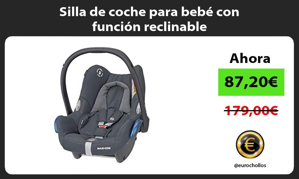 Silla de coche para bebé con función reclinable