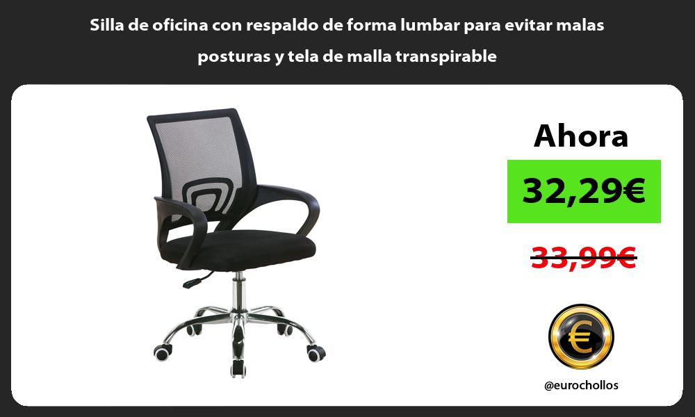 Silla de oficina con respaldo de forma lumbar para evitar malas posturas y tela de malla transpirable