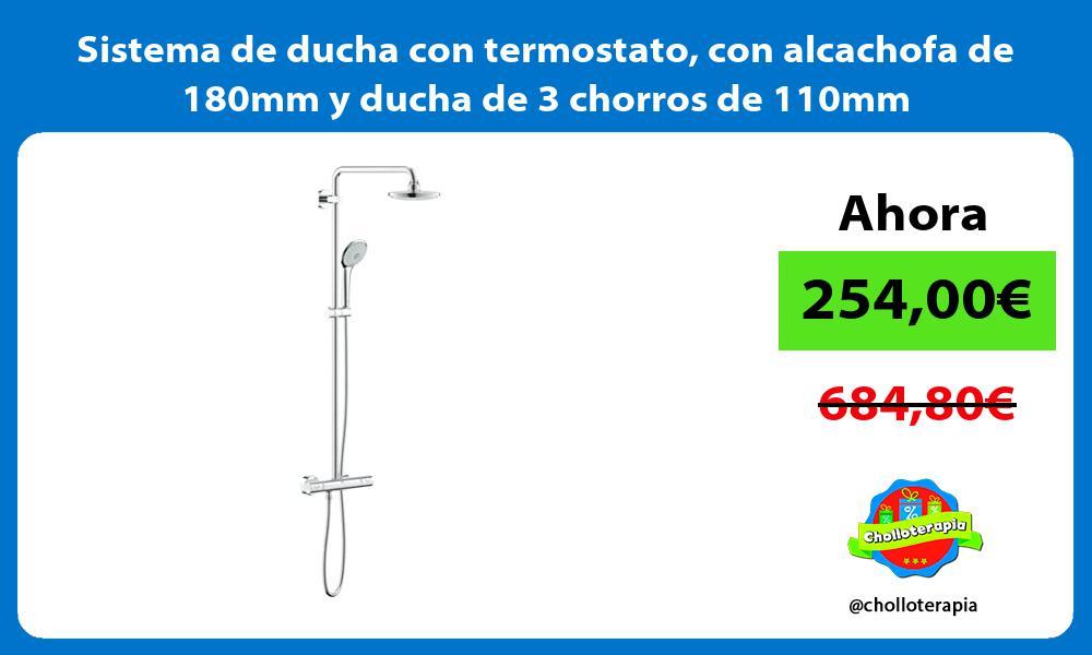 Sistema de ducha con termostato con alcachofa de 180mm y ducha de 3 chorros de 110mm