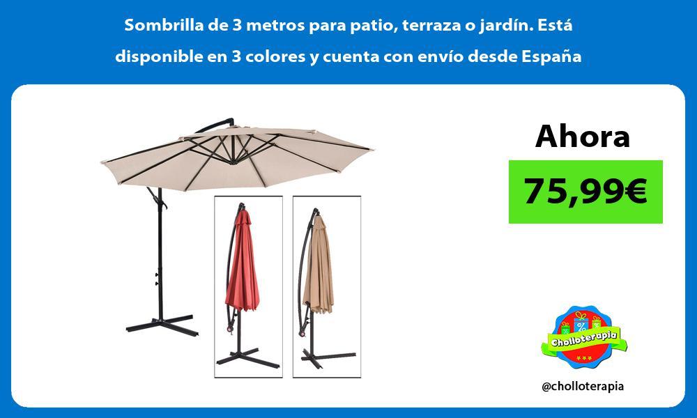 Sombrilla de 3 metros para patio terraza o jardín Está disponible en 3 colores y cuenta con envío desde España