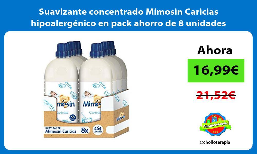 Suavizante concentrado Mimosin Caricias hipoalergénico en pack ahorro de 8 unidades