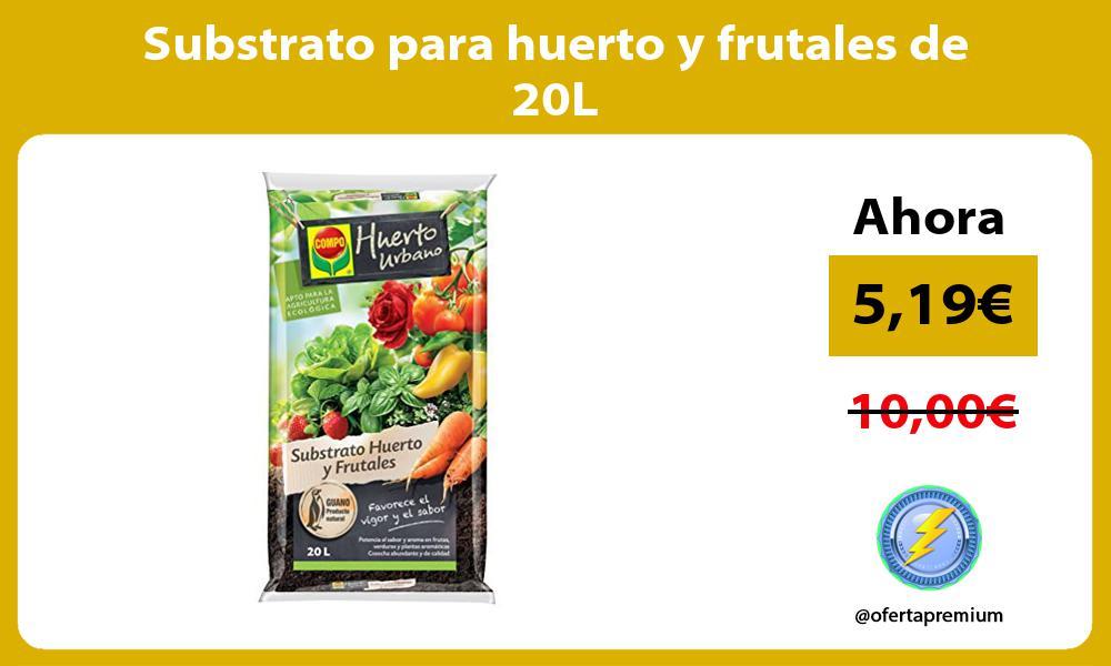 Substrato para huerto y frutales de 20L