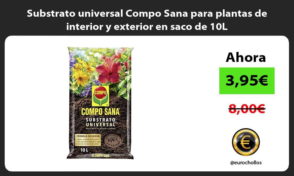 Substrato universal Compo Sana para plantas de interior y exterior en saco de 10L