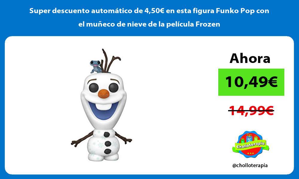 Super descuento automático de 450€ en esta figura Funko Pop con el muñeco de nieve de la película Frozen