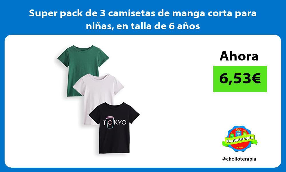 Super pack de 3 camisetas de manga corta para niñas en talla de 6 años